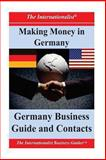 Making Money in Germany: Germany Business Guide and Contacts, Patrick Nee, 1478335661
