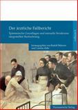 Der Arztliche Fallbericht : Epistemische Grundlagen und Textuelle Strukturen Dargestellter Beobachtung,, 3447065664