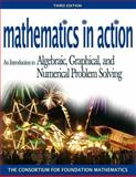 Mathematics in Action : An Introduction to Algebraic, Graphical, and Numerical Problem Solving plus MyMathLab Student Starter Kit, Consortium for Foundation Mathematics, 0321455665