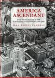 America Ascendant : From Theodore Roosevelt to FDR in the Century of American Power, 1901-1945, Cashman, Sean Dennis, 0814715664