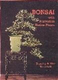 Bonsai with Australian Native Plants, Koreshoff, Dorothy and Koreshoff, Vita, 0908175663