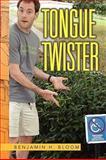 Tongue Twister, Bloom, Benjamin H., 1450055664