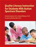 Quality Literacy Instruction for Students with Autism Spectrum Disorders, Christina Carnahan, Ed.D., Pamela Williamson, Ph.D., 1934575666