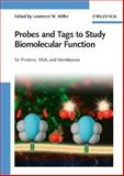 Probes and Tags to Study Biomolecular Function : For Proteins, RNA, and Membranes, , 3527315667