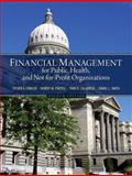 Financial Management for Public, Health, and Not-for-Profit Organizations, Finkler, Steven A. and Calabrese, Thad, 0132805669