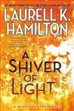 A Shiver of Light, Laurell K. Hamilton, 0425255662