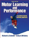 Motor Learning and Performance, Schmidt, Richard A. and Wrisberg, Craig A., 073604566X
