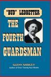 Bud Ledbetter, the Fourth Guardsman, Glenn Shirley, 1571685669