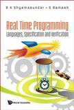 Real Time Programming : Languages, Specification and Verification, Shyamasundar, R. K. and Ramesh, S., 9810225660