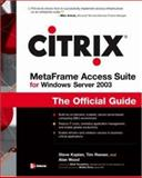 Citrix MetaFrame for Windows Server 2003 : The Official Guide, Kaplan, Steve and Reeser, Tim, 0072195665