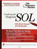 Cracking the Virginia SOL EOC World History and Geography, Dave Daniel, 0375755667