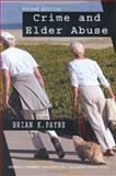 Crime and Elder Abuse : An Integrated Perspective, Payne, Brian K., 0398075662