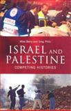 Israel and Palestine : Competing Histories, Berry, Mike and Philo, Greg, 0745325661