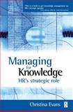 Managing for Knowledge : HR's Strategic Role, Evans, Christina, 0750655666