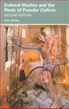 Cultural Studies and the Study of Popular Culture 2nd Edition
