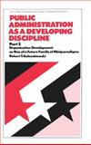 Public Administration as a Developing Discipline : Organization Development As One of a Future Family of Miniparadigms, Golembiewski, Robert T., 0824765664