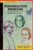 Personalities and Problems : Interpretive Essays in World Civilizations, Wolf, Ken, 0072565667