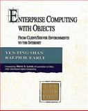 Enterprise Computing with Objects : From Client/Server Enviroments to the Internet, Shan, Yen-Ping and Earle, Ralph H., 0201325667