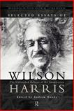 Selected Essays of Wilson Harris, Harris, Wilson and Bundy, Andrew, 0415195667