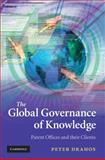 The Global Governance of Knowledge : Patent Offices and their Clients, Peter Drahos, 0521195667