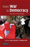 From War to Democracy : Dilemmas of Peacebuilding, , 0521885663