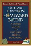 Catholic Education - Homeward Bound, Kimberly Hahn and Mary Hasson, 0898705665