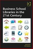 Business School Libraries in the 21St Century, Wales, Tim, 1409465667