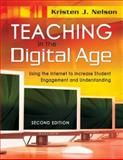 Teaching in the Digital Age : Using the Internet to Increase Student Engagement and Understanding, Nelson, Kristen, 1412955661