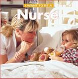 I Want to Be a Nurse, Daniel Liebman and Dan Liebman, 1552095665
