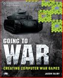 Going to War : Creating Computer War Games, Darby, Jason, 1598635662