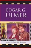 Edgar G. Ulmer : Detour on Poverty Row, Rhodes, Gary D., 0739125672