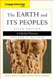 Cengage Advantage Books: the Earth and Its Peoples, Volume I: To 1550 : A Global History, Bulliet, Richard and Crossley, Pamela, 1285445678