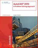 AutoCAD 2010 : A Problem-Solving Approach, Tickoo, Sham, 143905567X