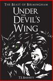 Under the Devil's Wing, T. S. Barnett, 1481225677