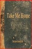 Take Me Home, Scavinold, 1492735671