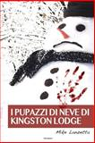 I Pupazzi Di Neve Di Kingston Lodge, Mike Lanzetta, 1499525672
