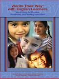 Words Their Way with English Learners : Word Study for Spelling, Phonics, and Vocabulary Instruction, Bear, Donald R. and Helman, Lori, 0131915673