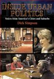 Inside Urban Politics : Voices from America's Cities and Suburbs, Simpson, Dick, 0321095677
