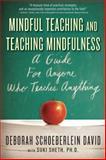 Mindful Teaching and Teaching Mindfulness, Deborah Schoeberlein, 0861715675