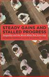 Steady Gains and Stalled Progress : Inequality and the Black-White Test Score Gap, Magnuson, Katherine A. and Waldfogel, Jane, 0871545675