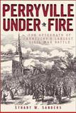 Perryville Under* Fire