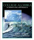 College Algebra : A Graphing Approach, Varberg, Dale E. and Varberg, Thomas D., 0133815676