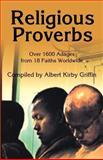 Religious Proverbs, Albert K. Griffin, 0595185673