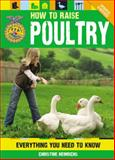How to Raise Poultry, Christine Heinrichs, 0760345678