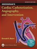 Grossman's Cardiac Catheterization, Angiography, and Intervention, , 0781755670
