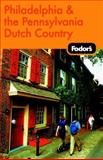 Philadelphia and the Pennsylvania Dutch Country, Fodor's Travel Publications, Inc. Staff, 1400015677