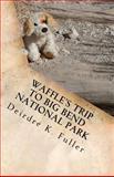 Waffle's Trip to Big Bend National Park, Deirdre Fuller, 1466455675