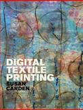 Digital Textile Printing, Carden, Susan, 1472535677