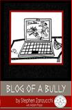 Blog of a Bully, Stephen Zanzucchi, 149486567X