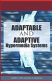 Adaptable and Adaptive Hypermedia Systems, Chen, Sherry Y. and Magoulas, George D., 159140567X